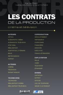 """Karine Riahi, Matthieu Bourgeois et Cécile Fontaine publient """"les contrats de la production, cinéma et télévision"""" aux éditions DIXIT."""